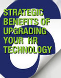 Download 6 Strategic Benefits of Upgrading HR Technology - HCM Whitepaper
