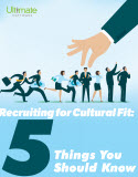 Find out how you can get started with our new whitepaper, Recruiting For Cultural Fit: 5 Things You Need to Know