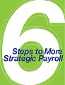 6 Steps to More Strategic Payroll